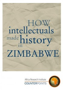 Zimbabwe, public intellectuals, ZANU-PF, Robert Mugabe, corruption, history, intelligentsia, Blessing-Miles Tendi